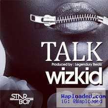Wizkid - Talk (Prod. by Legendury Beatz)